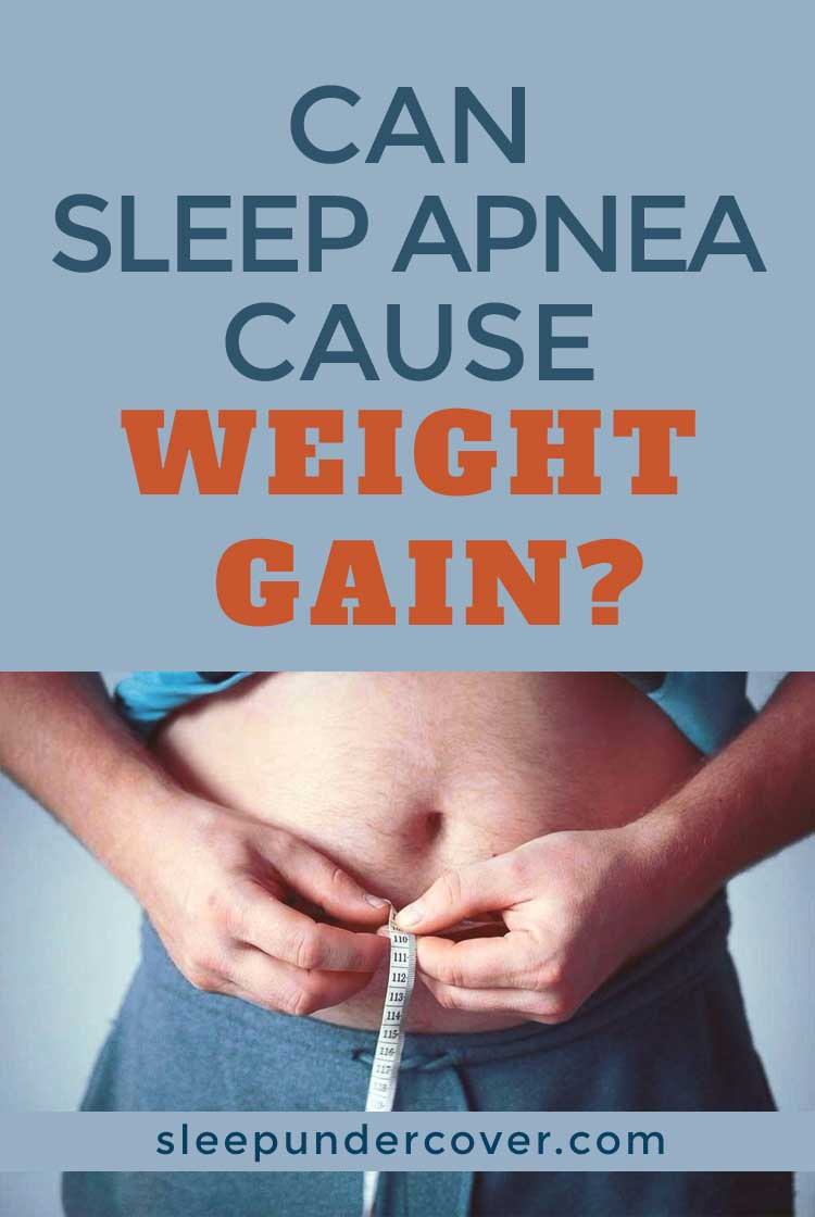 - CAN SLEEP APNEA CAUSE WEIGHT GAIN - ? Losing weight may be one of the natural ways to minimize the effect of sleep apnea on your health. Learn more about other natural options for sleep apnea care.