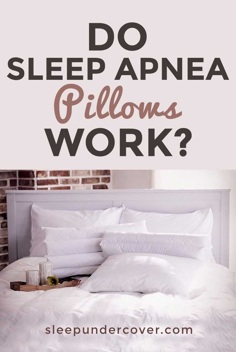 - SLEEP APNEA PILLOWS DO THEY WORK ? - These pillows are a great way to open up the breathing passages and make your sleep safer and more comfortable.