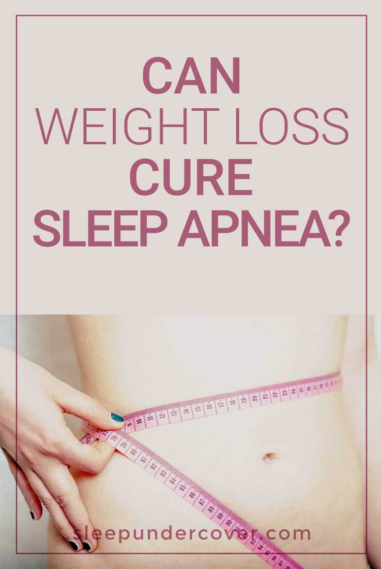 - CAN WEIGHT LOSS CURE SLEEP APNEA - Many people who have sleep apnea may find that it is related to some sort of problem with being overweight or obese.