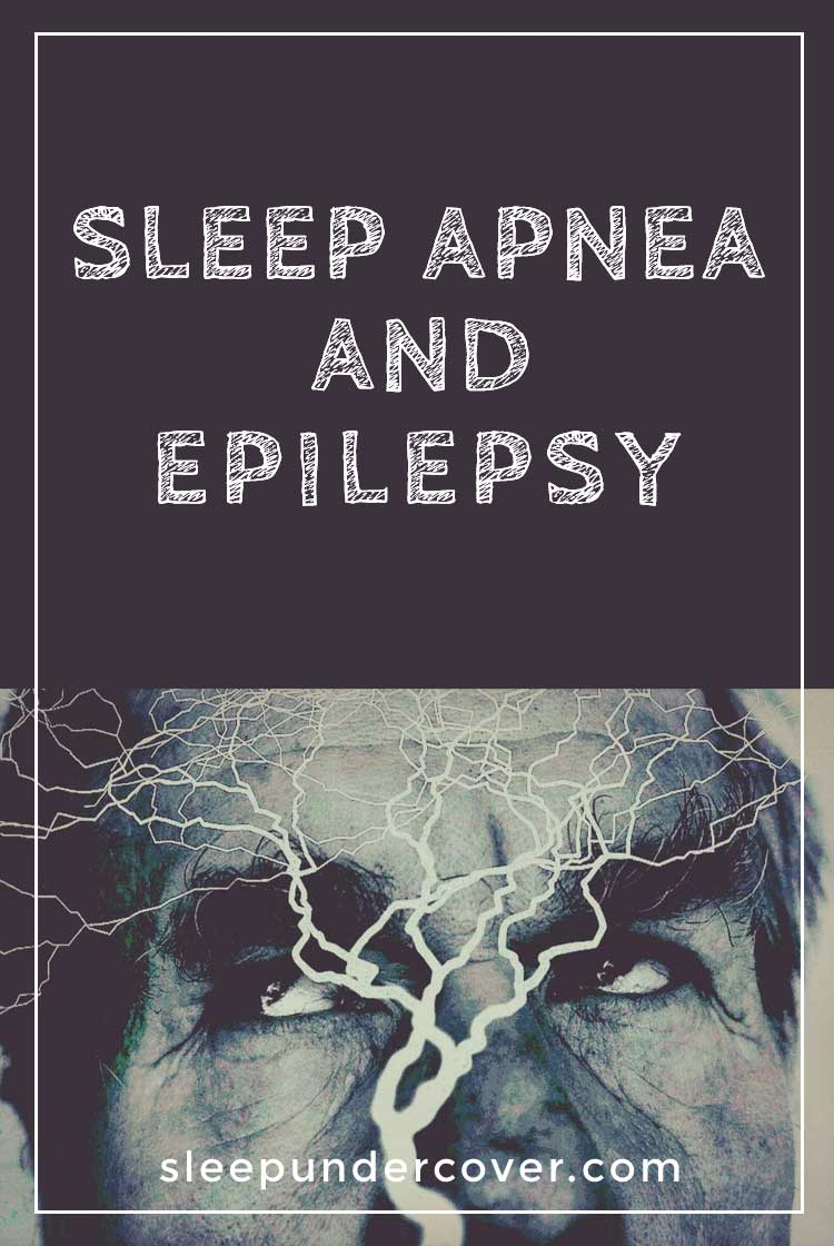 - SLEEP APNEA AND EPILEPSY - These two conditions that seem to be completely unrelated, sleep apnea and epilepsy may be closer than you think.