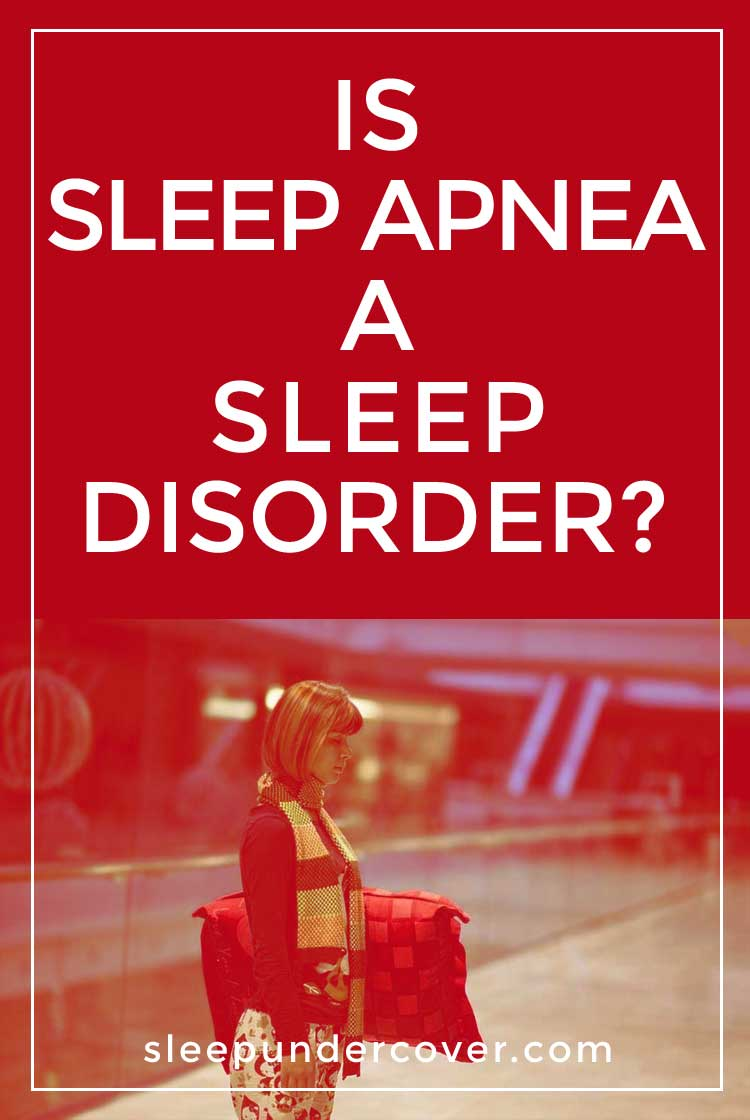 - IS SLEEP APNEA A SLEEP DISORDER ? - Although sleep apnea is a serious condition, there's hope for diagnosis and treatment that can lead people back to living a normal, healthy lifestyle. The treatment of sleep apnea will depend very much on the cause.