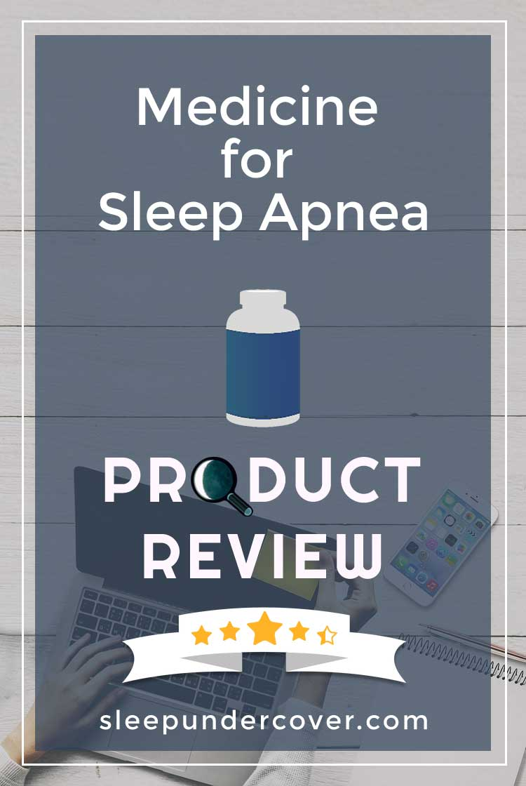 - MEDICINE FOR SLEEP APNEA - These sleep apnea medication options may be effective in helping the body and mind to relax enough to get a better night's sleep—and feel much better in the morning.