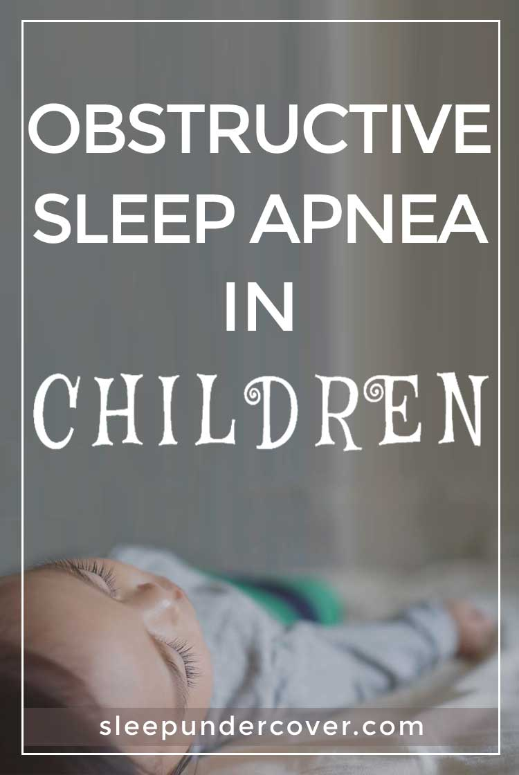 - OBSTRUCTIVE SLEEP APNEA IN CHILDREN - Obstructive sleep apnea in children is a very serious condition that can cause significant problems in a child's health and development.