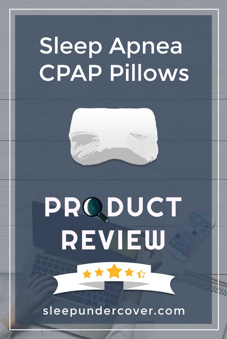 - SLEEP APNEA CPAP PILLOW REVIEWS - Taking a look at the top CPAP pillows today can help you to make a good choice of which might be best for you.