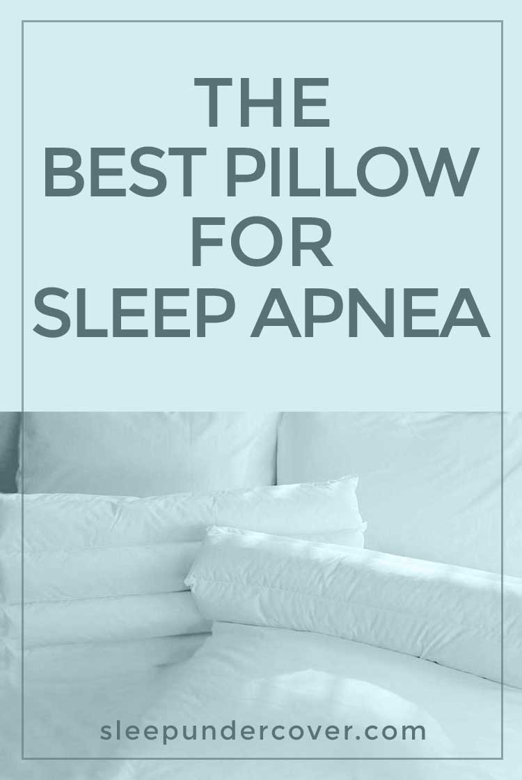 - THE BEST PILLOW FOR SLEEP APNEA - While the treatment for sleep apnea will differ depending on the cause, many people find that sleeping with a specific pillow is useful in allowing them to sleep in a position that lessens the number of breathing episodes that happen during the night.