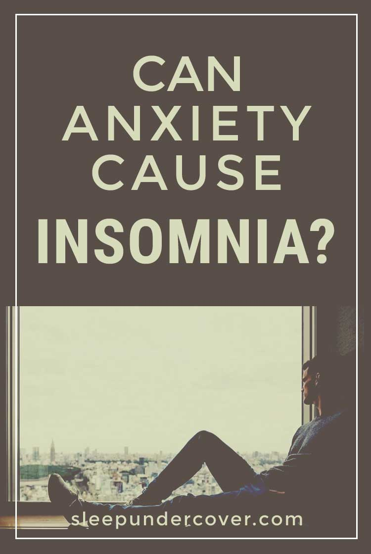 - CAN ANXIETY CAUSE INSOMNIA ? - Anxiety and stress, especially on a chronic level, can be the cause of many physical and mental health problems—including insomnia.