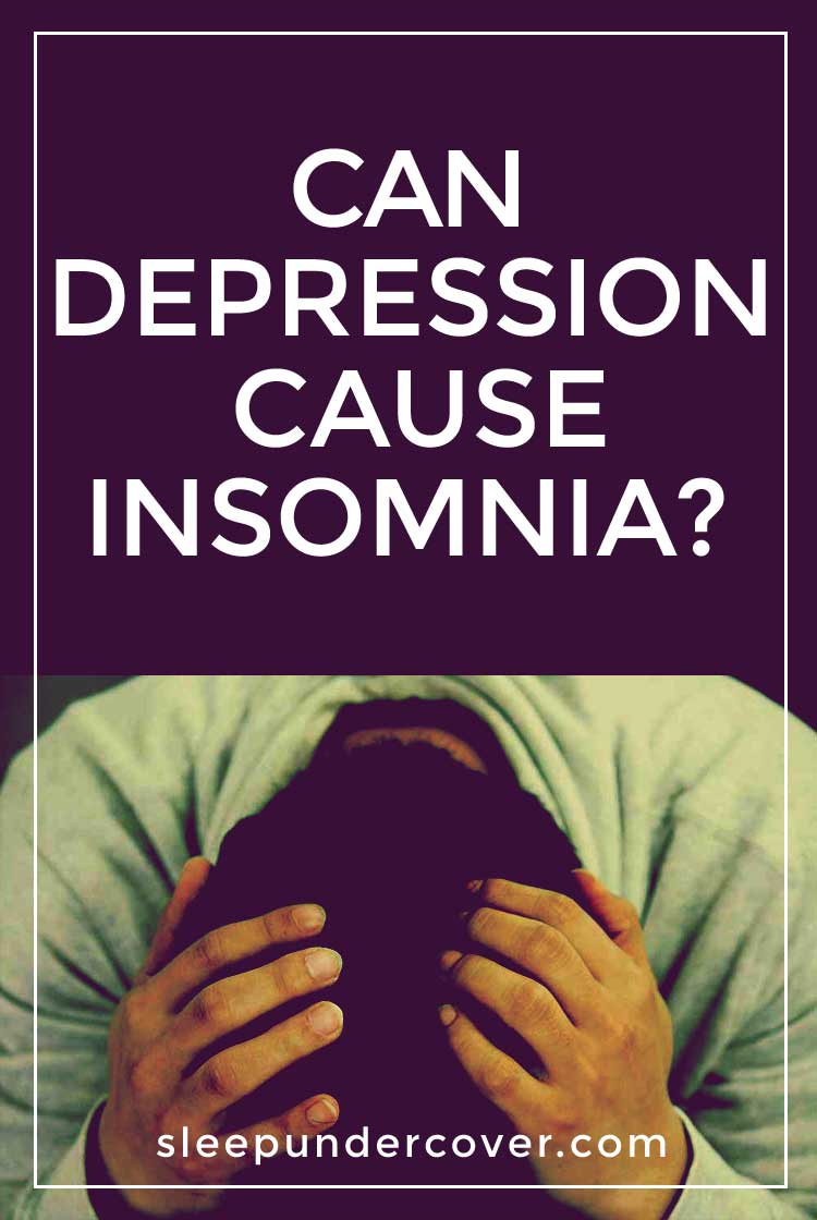 - CAN DEPRESSION CAUSE INSOMNIA ? - Getting to sleep and staying asleep at night can be a stressful part of life, especially if you also struggle with depression.
