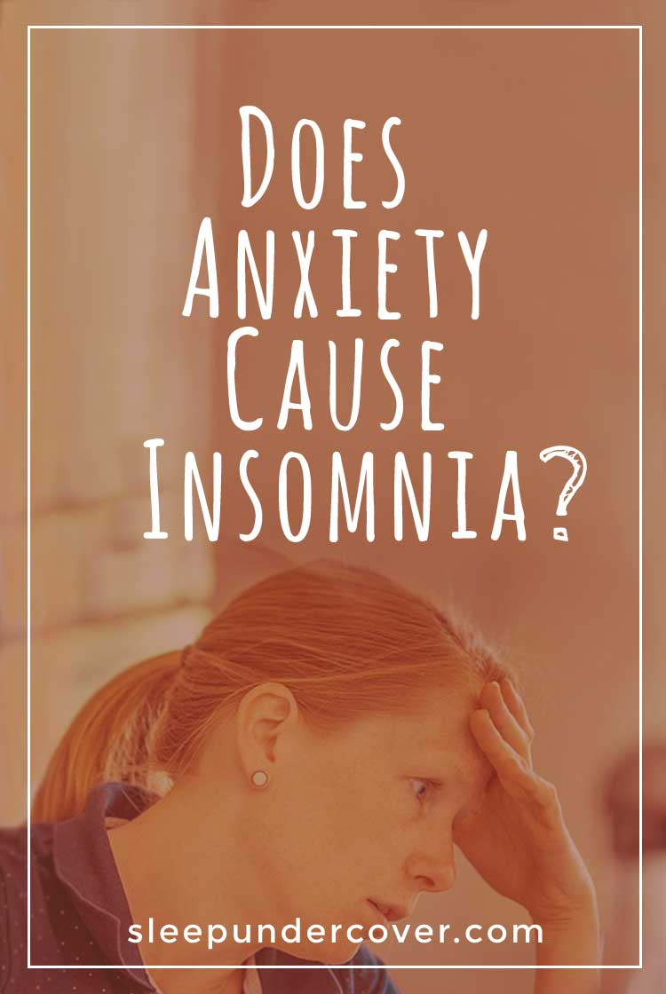 - DOES ANXIETY CAUSE INSOMNIA ? - One difficult struggle about the cycle of anxiety and insomnia is that people who can't sleep at night often become anxious around bedtime.