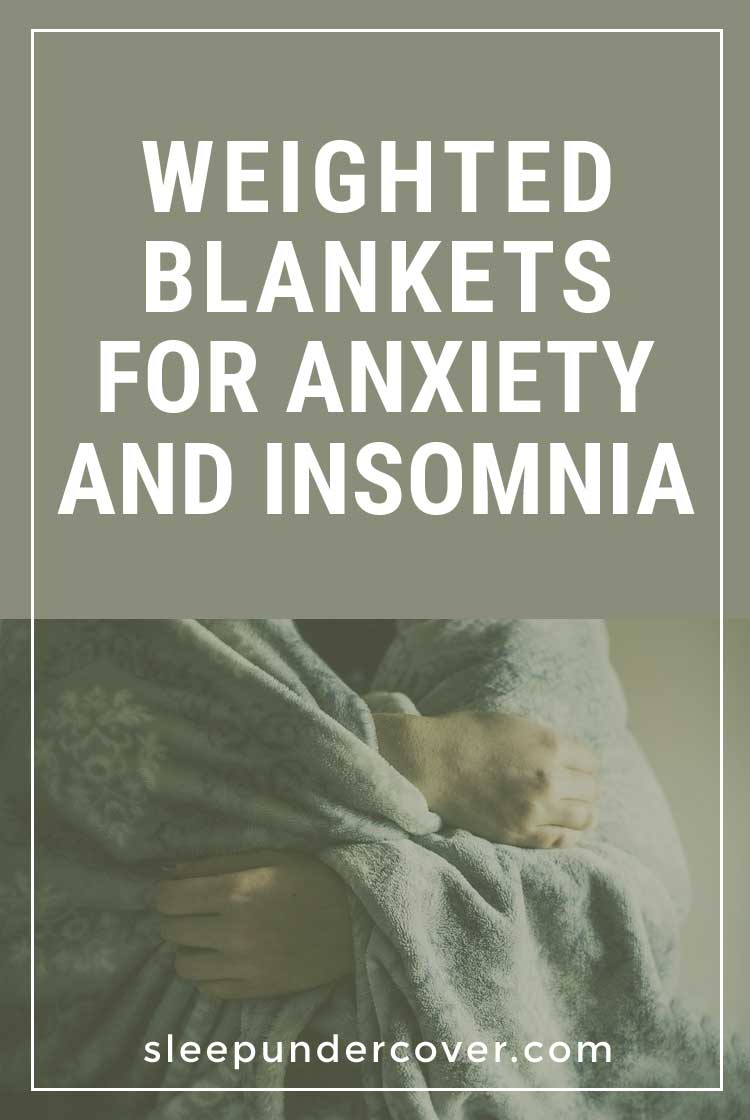 weighted blankets for anxiety and insomnia sleep under cover