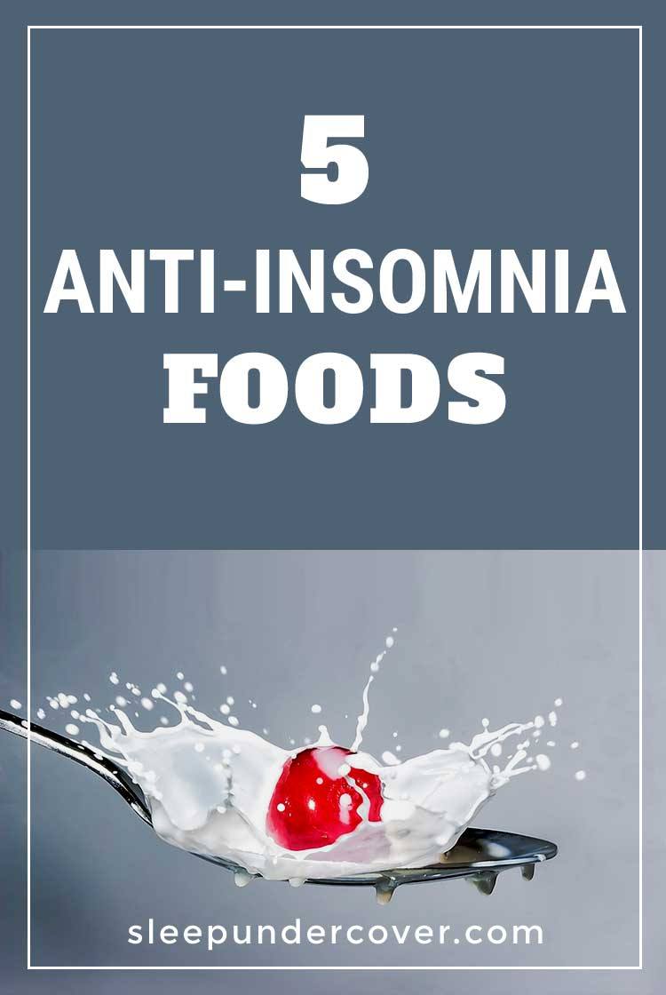 - 5 ANTI INSOMNIA FOODS - For those who have short-term insomnia (or for those who are trying to prevent it!), consider these foods and the way that your body responds to them.