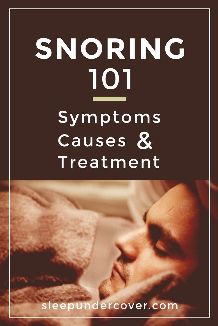 - SNORING 101: SYMPTOMS, CAUSES AND TREATMENT OPTIONS - Find out more details and information about Snoring from this full article.