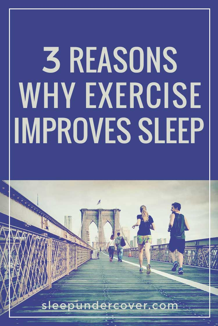 - 3 REASONS WHY EXERCISE GREATLY IMPROVES SLEEP - Have you ever wondered why you can't seem to get a great night's sleep no matterhow tired you seem and no matterhow well you think you should be able to sleep that night?