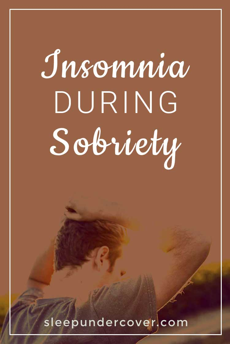 - INSOMNIA DURING SOBRIETY - Kicking insomnia after kicking alcohol can be a double whammy of taking back control of your life! Your brain is incredible and you have the power to retrain it in order to get you sleeping peacefully again.