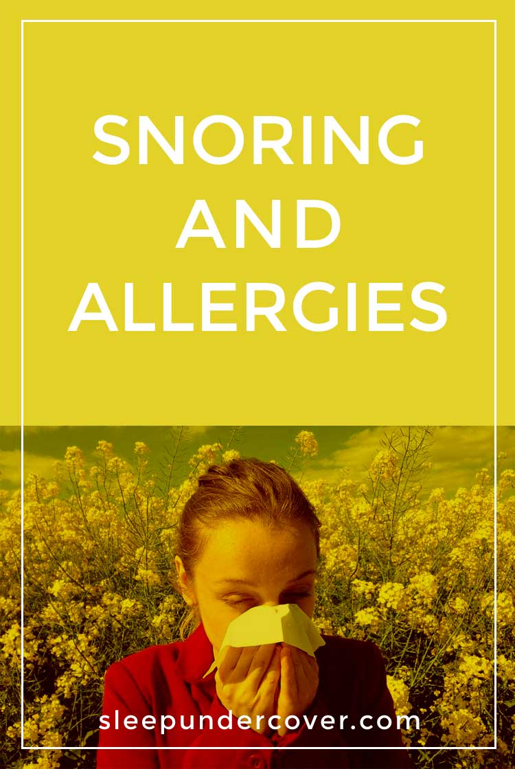 SNORING AND ALLERGIES - If your snoring and allergies are keeping you up at night, then handling them with these tips may help get you back to sleep.