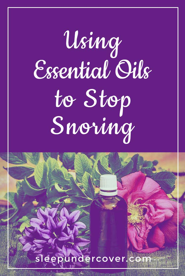 - USING ESSENTIAL OILS TO STOP SNORING - Using essential oils to stop snoring is a natural, simple solution for many people. Essential oils may be a great way to implement healthy sleep habits.