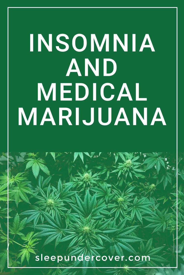 - INSOMNIA AND MEDICAL MARIJUANA - While there are many ways that marijuana can be used to help with sleep problems, it also comes with negative side effects just like any other drug.