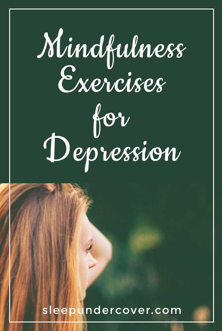 - MINDFULNESS EXERCISES FOR DEPRESSION - Taking time to focus your mind on the present moment helps to relieve some of the physical and psychological issues that can become troublesome when linked with depression.