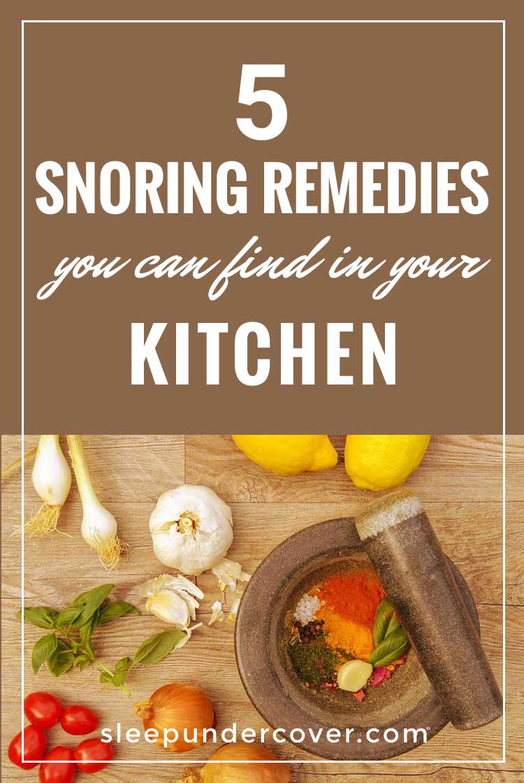 - 5 SNORING REMEDIES YOU CAN FIND IN YOUR KITCHEN - Check out these five important snoring remedies that only require you to wander into your kitchen so you won't even have to leave the house!