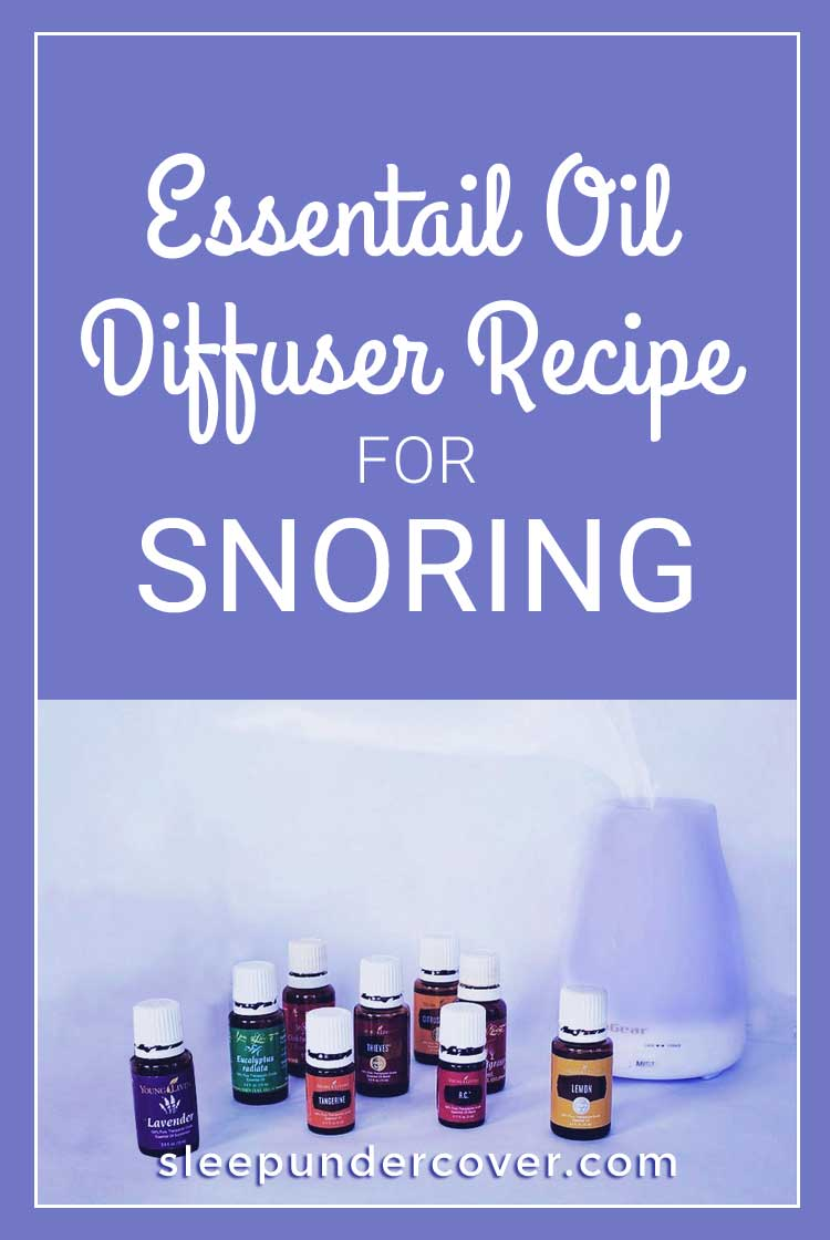 - ESSENTIAL OIL DIFFUSER RECIPE FOR SNORING - Try out these essential oil blends for snoring or create your own with these essential oils.