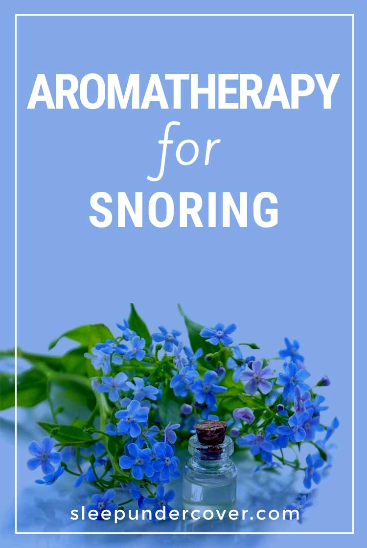 - AROMATHERAPY FOR SNORING - Most aromatherapy oils for snoring are effective, easy to use, affordable, and highly effective in certain cases.