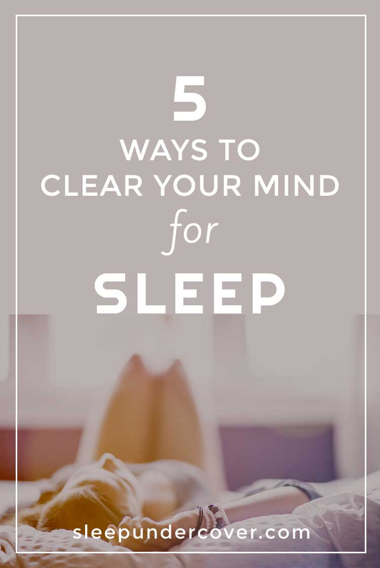 - HOW TO CLEAR YOUR MIND TO SLEEP - If getting to sleep is troublesome for you, it doesn't have to be any longer! Practice these anti-insomnia hacks for a better night of sleep.