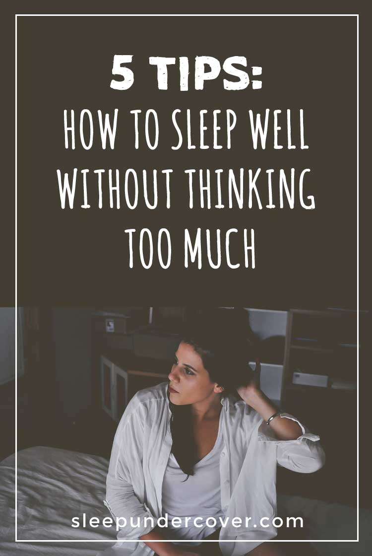 - HOW TO STOP THINKING WHEN TRYING TO SLEEP - Some of these are things you can do when you're already lying in bed trying to sleep.
