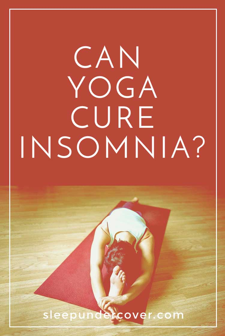 - CAN YOGA CURE INSOMNIA ? - If you're looking for a natural way to battle your insomnia, yoga may be just the key. Yoga stretches will help reduce stress.