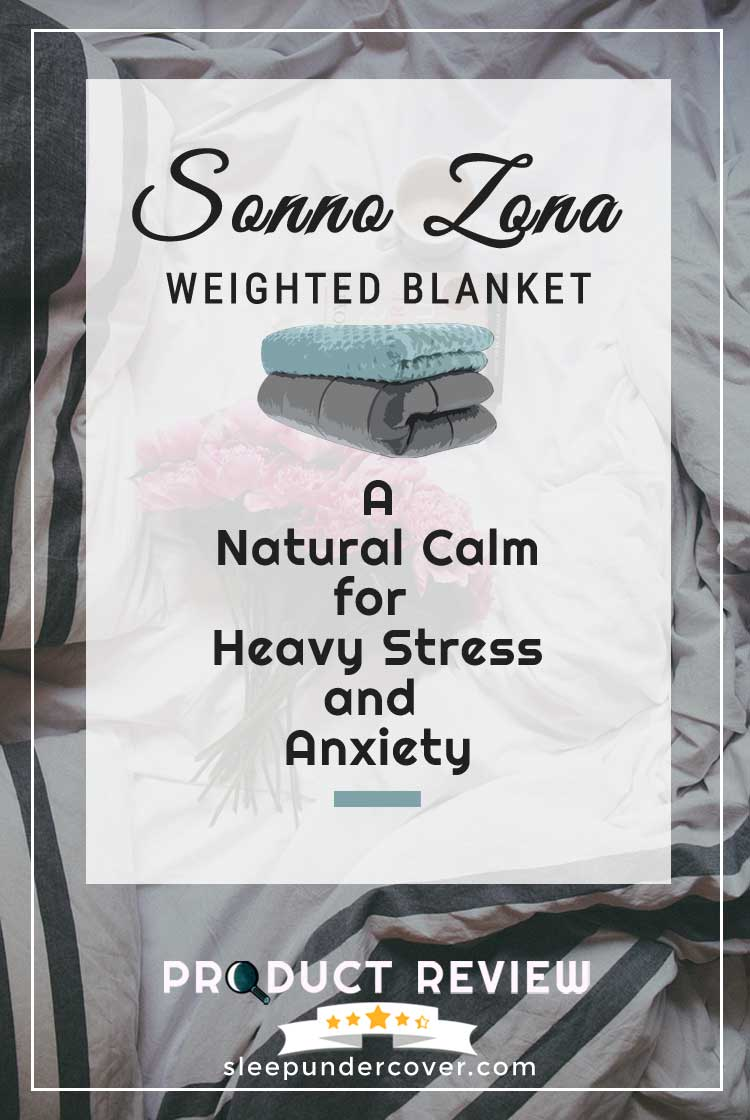 - SONNO ZONA WEIGHTED BLANKET - We'll give you reviews on features and benefits, offering insight to balance out your decision-making process.