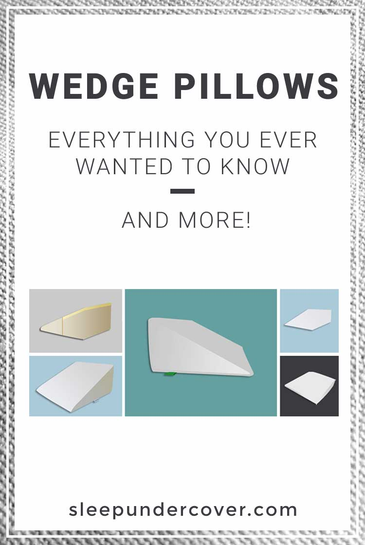 - WEDGE PILLOWS - Everything You Ever Wanted to Know! We'll pose all of the questions you have been thinking about—then we'll give you the answers!
