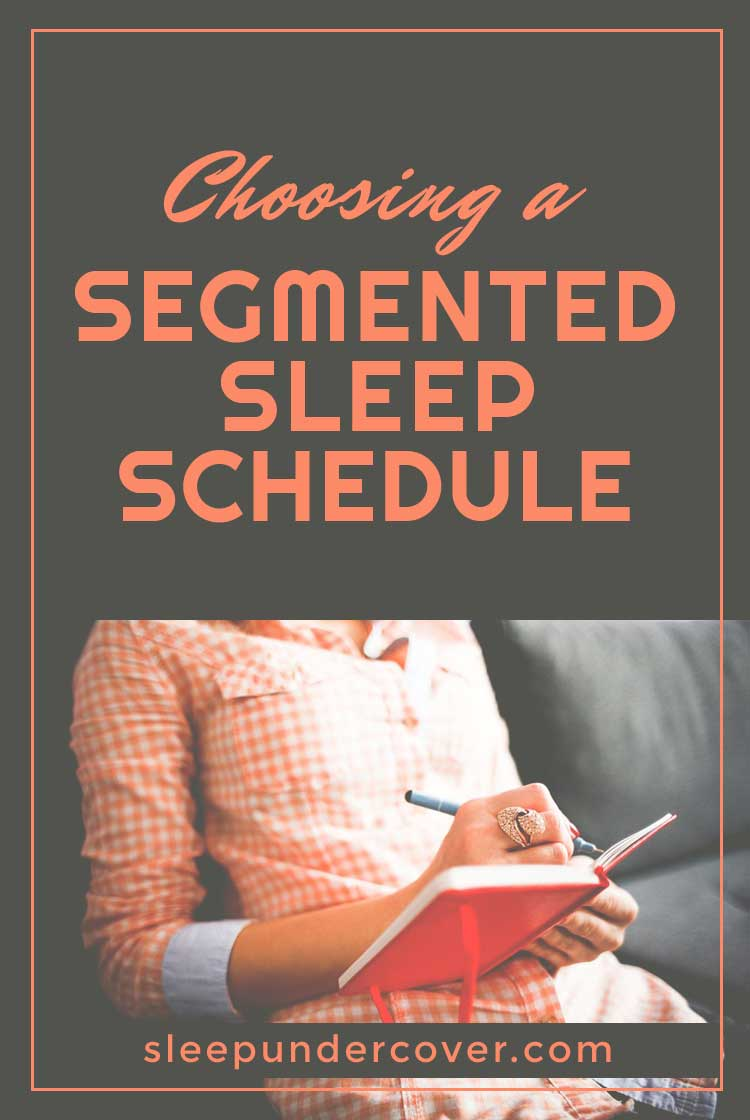 - CHOOSING A SEGMENTED SLEEP SCHEDULE - Find out why some people are planning out this type of schedule and how it works really well for them.