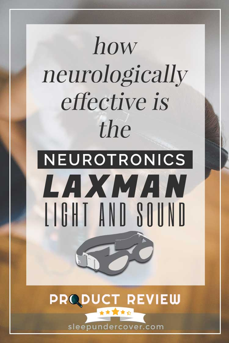 - LAXMAN LIGHT AND SOUND MIND MACHINE REVIEW - Find out more about the underlying neurological effectiveness of this product for sleep and relaxation.