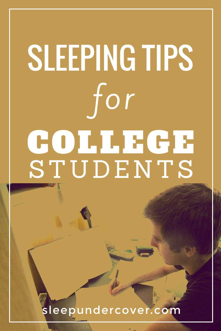 - SLEEPING TIPS FOR COLLEGE STUDENTS - College can be a chaotic time of life with crazy hours , Here are some tips and changes to try out  on your sleeping habits and see how it works.