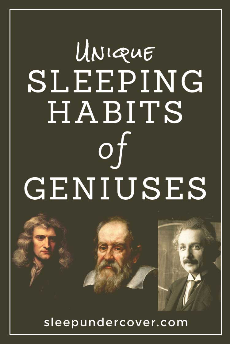 - SLEEPING HABITS OF GENIUSES - Take a look at these famous scientists, artists, writers, psychologists and all-around geniuses who had a variety of strange sleeping habits.