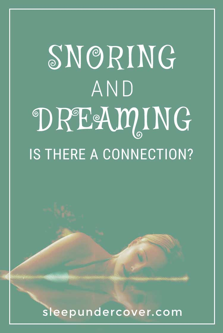 - SNORING AND DREAMING : IS THERE A CONNECTION? - What is the mystery related to the connection between snoring and dreaming?