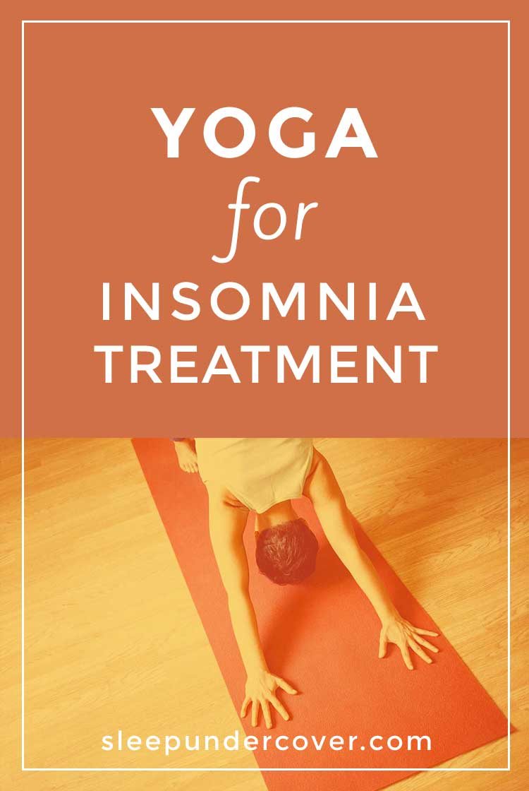 - YOGA FOR INSOMNIA TREATMENT - Using yoga for insomnia is a healthy and natural way to fall asleep. Learn more about the top 5 yoga positions for insomnia.