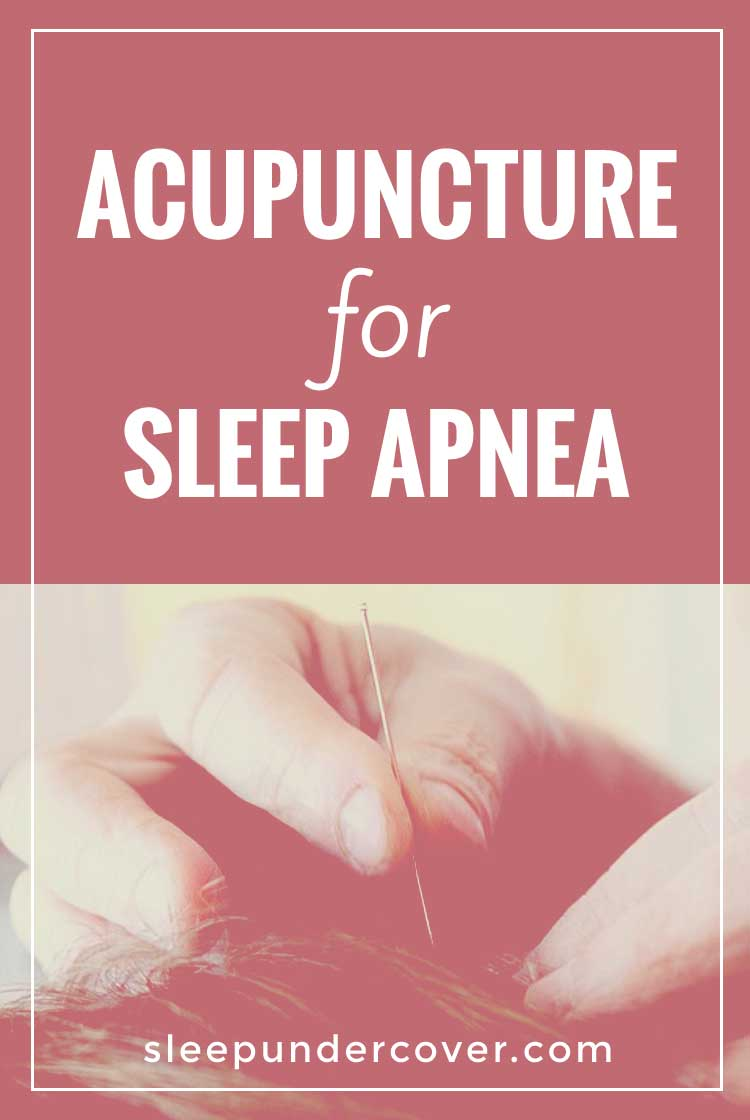 - ACUPUNCTURE FOR SLEEP APNEA -  Acupuncture may be a natural, cost-effective alternative to the cumbersome, uncomfortable standard treatment of sleep apnea.
