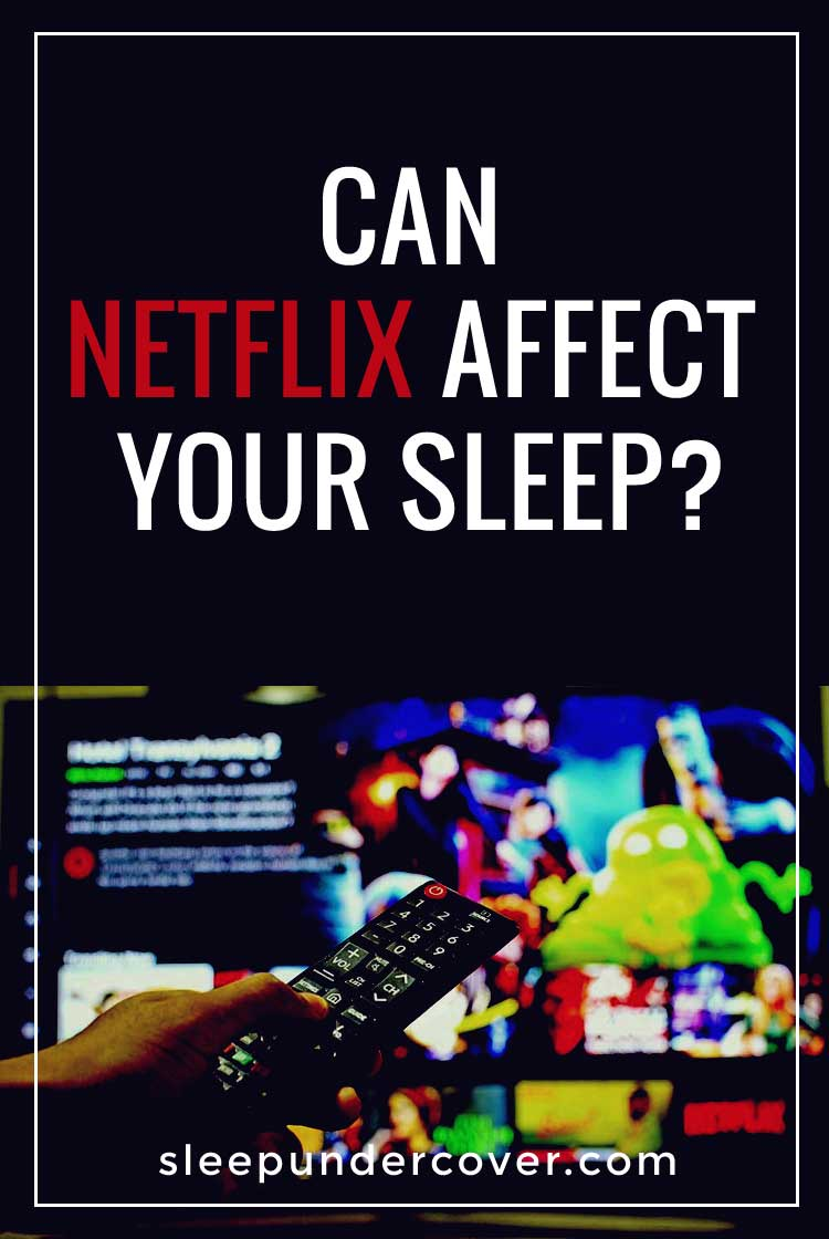 - CAN NETFLIX AFFECT YOUR SLEEP ? - As Netflix binge-watching increases in popularity, another statistic that seems to be growing is its effects.