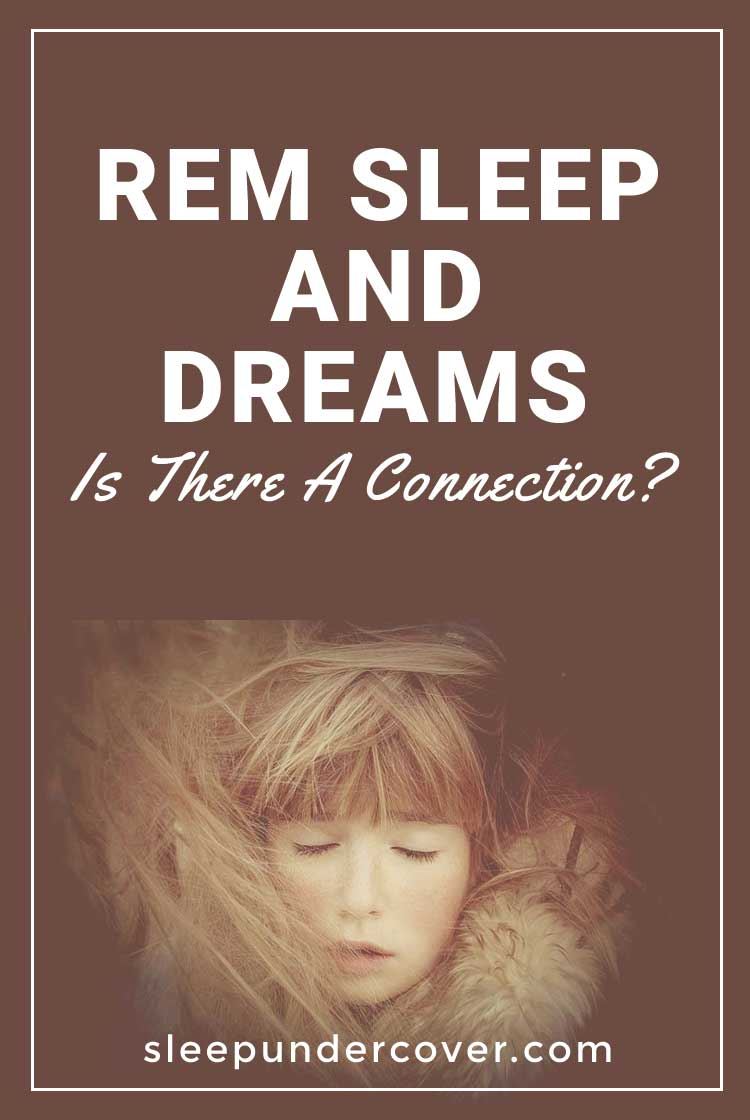 - REM SLEEP AND DREAMS - Is there a connection? Let's take a look at the connection between REM sleep and dreams.