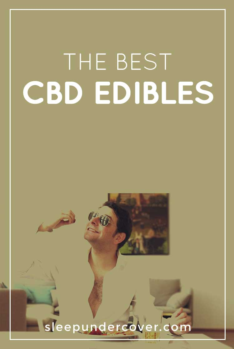 - BEST CBD EDIBLES - Whether you're looking to ward off chronic pain, reduce inflammation, or improve your sleep, CBD (Cannabidiol) may just be the answer you've been wanting.