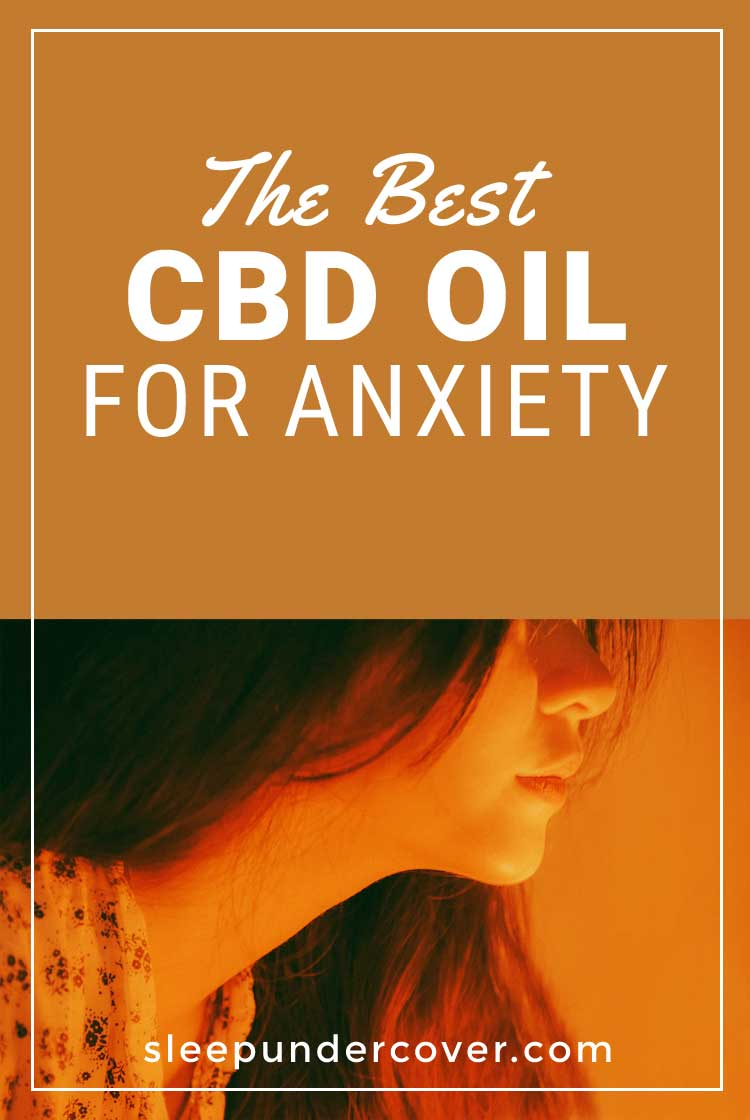 - BEST CBD OIL FOR ANXIETY - CBD oil shows a lot of promise in treating mild and acute conditions that are often associated with anxiety.