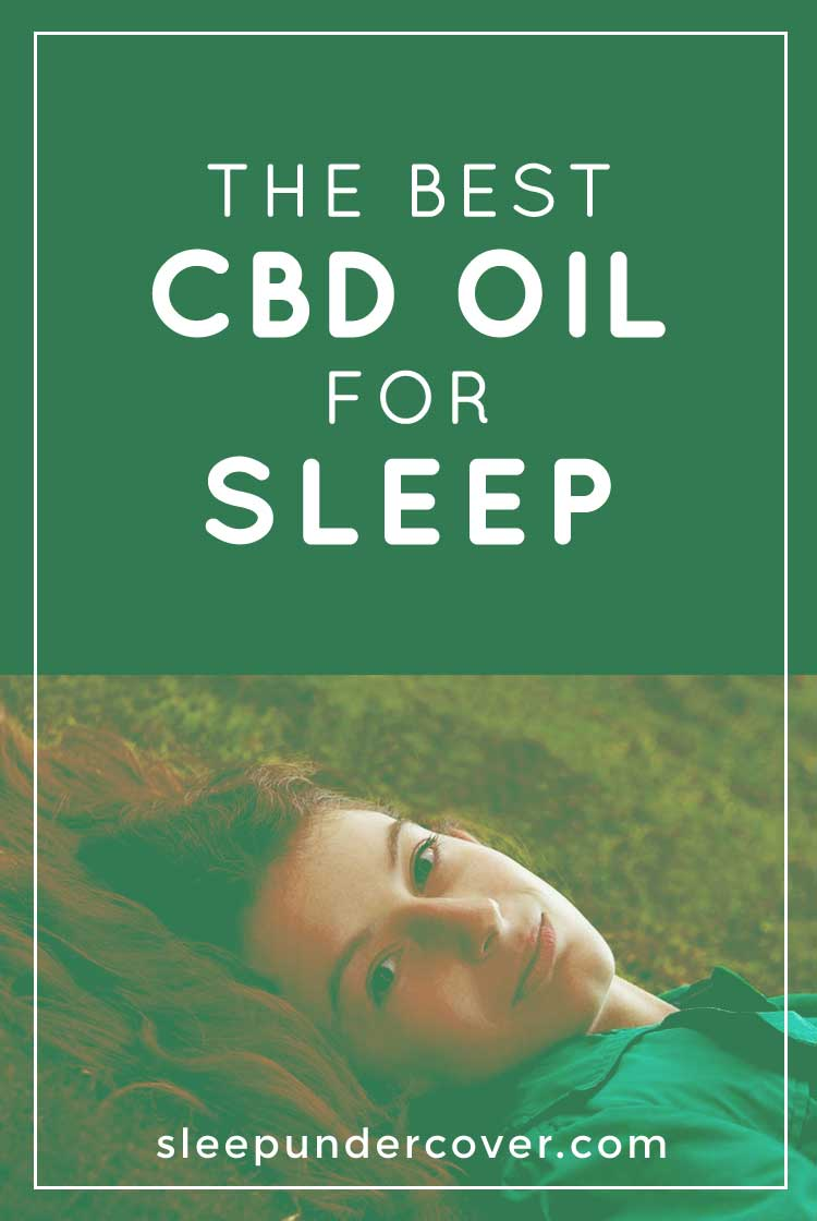 - BEST CBD OIL FOR SLEEP - A natural alternative to pharmaceutical drugs, CBD oil helps your brain and body to relax, offering you a deeper, sounder sleep experience.