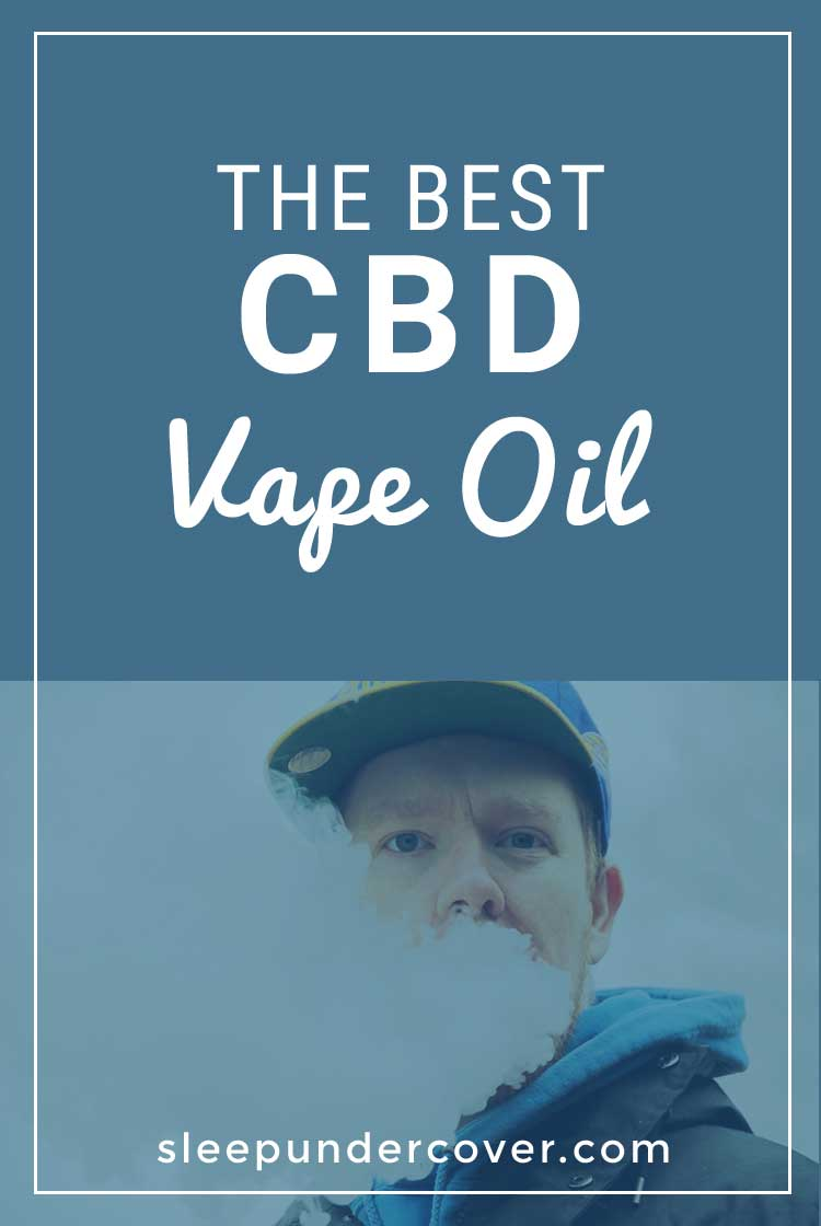 - BEST CBD VAPE OIL - We have narrowed the best CBD Vape Oil, since people have varying preferences, we have offered two of our favorites here.