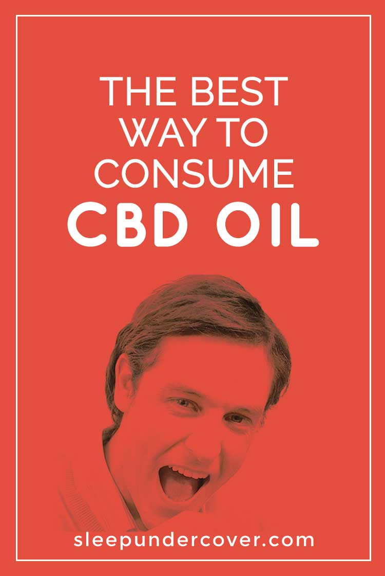 - BEST WAY TO CONSUME CBD OIL - Here we'll talk about the options for ways to consume CBD oil so that it can do its job in providing health and healing to you.