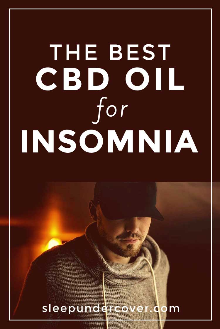 - BEST CBD OIL FOR INSOMNIA - Choosing the best CBD oil for sleep and insomnia, here's one of the several options how CBD oil can be best taken.