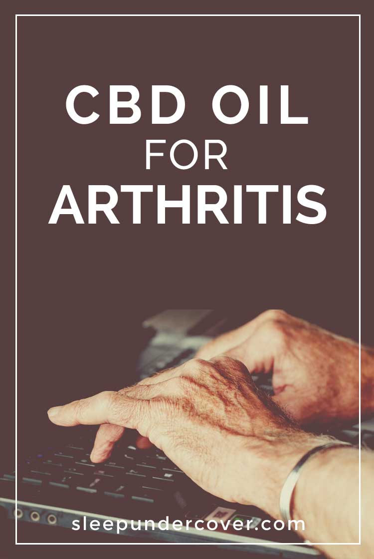 - CBD OIL FOR ARTHRITIS - CBD Oil has the potential to be an effective option for treating inflammation and pain rheumatoid arthritis (RA).